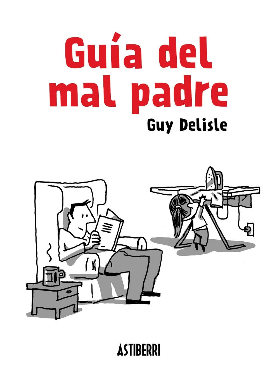 Guy Delisle guía del mal padre